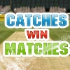 Catches Win Matches